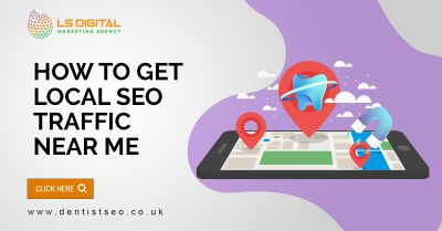 How-to-get-local-SEO-traffic-near-me-dentistseo.co.uk